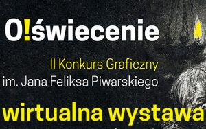 O!świecenie Wystawa pokonkursowa II Konkursu Graficznego im. Jana Feliksa Piwarskiego Gabinetu Rycin Biblioteki Uniwersyteckiej w Warszawie